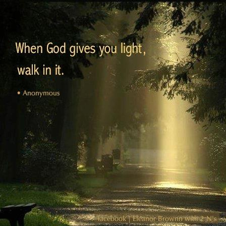when god gives you light